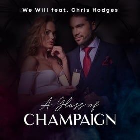 WE WILL FEAT. CHRIS HODGES - A GLASS OF CHAMPAIGN